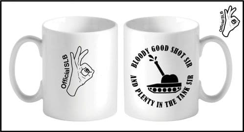 Bloody good shot sir Mug Simply loveleh Brotherhood official Plenty in the tank mug