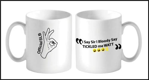 I Say Sir I Bloody Say Tickled me Watt Mug Bloody Loveleh