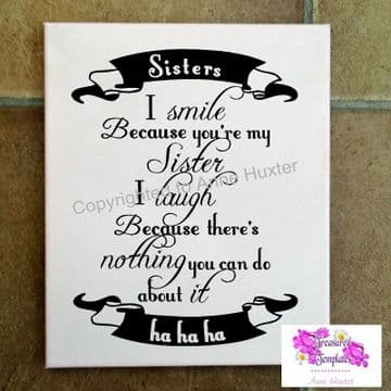 I smile because you're my Sister - Vinyl quote