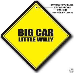 Car Window Sign 'Big Car Little Willy'