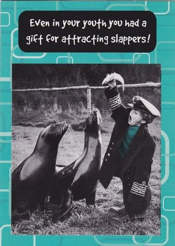Even in your youth... - Naughty Birthday Card