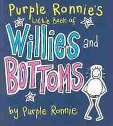 Purple Ronnie's Little Book of Willies and Bottoms