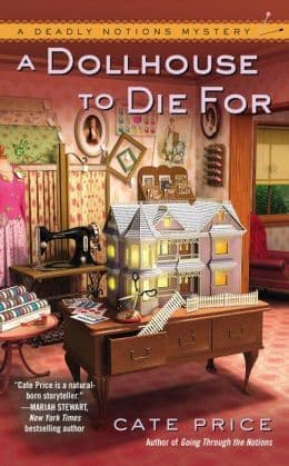 A Dollhouse To Die For: Deadly Notions Mystery Book 2