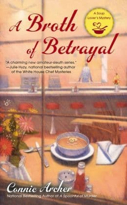 A Broth Of Betrayal: Soup Lover's Mystery, Book 2