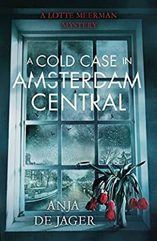 A Cold Case In Amsterdam Central: Lotte Meerman Book 2