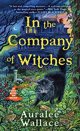 In the Company of Witches: Evenfall Witches B&B Mystery, Book 1