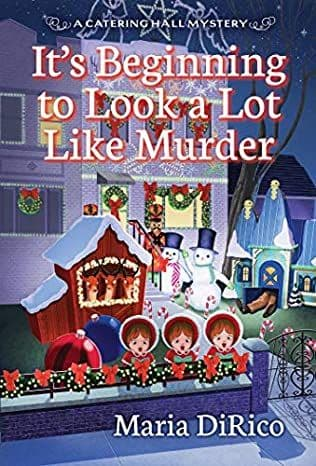 It's Beginning to Look a Lot Like Murder: Catering Hall Mystery, Book 3
