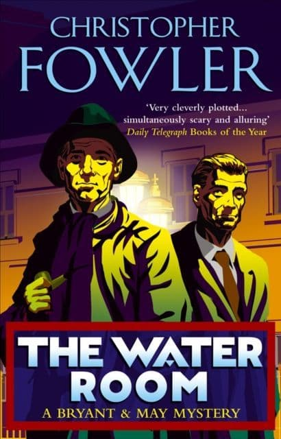 The Water Room: Bryant & May, Book 2
