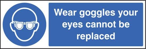 15004G Wear goggles your eyes cannot be replaced Rigid Plastic (300x100mm) Safety Sign