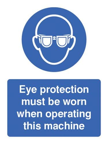 15005E Eye protection must be worn when operating machine Rigid Plastic (200x150mm) Safety Sign