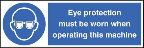 15005M Eye protection must be worn when operating machine Rigid Plastic (600x200mm) Safety Sign