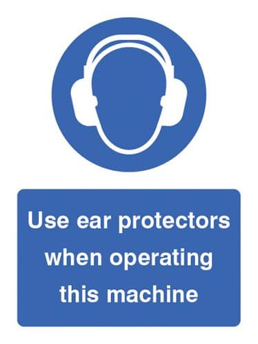 15011E Use ear protectors when operating machine Rigid Plastic (200x150mm) Safety Sign