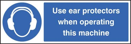 15011M Use ear protectors when operating machine Rigid Plastic (600x200mm) Safety Sign