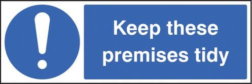 15404G Keep these premises tidy Rigid Plastic (300x100mm) Safety Sign