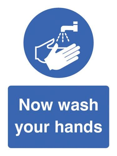15408E Now wash your hands Rigid Plastic (200x150mm) Safety Sign