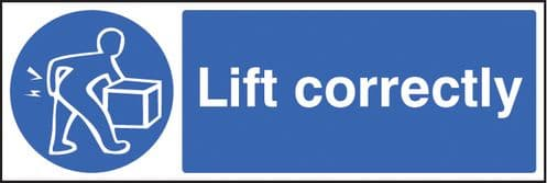 15420G Lift correctly Rigid Plastic (300x100mm) Safety Sign