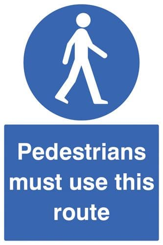 15428P Pedestrians must use this route Rigid Plastic (600x400mm) Safety Sign