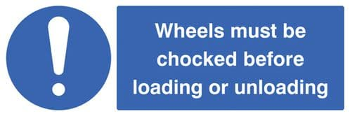15466M Wheels must be chocked before loading or unloading Rigid Plastic (600x200mm) Safety Sign