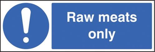 15611G Raw meats only Rigid Plastic (300x100mm) Safety Sign