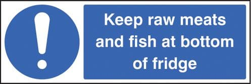 15613G Keep raw meats and fish at bottom of fridge Rigid Plastic (300x100mm) Safety Sign
