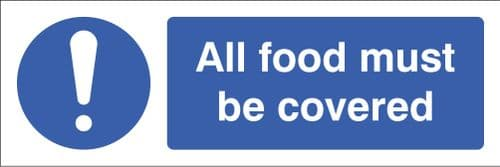 15621G All food must be  covered Rigid Plastic (300x100mm) Safety Sign