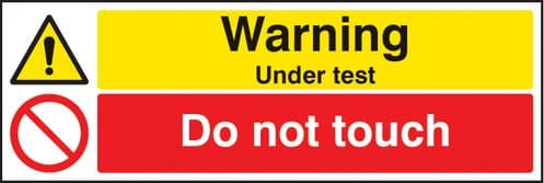 16209G Warning under test do not touch Rigid Plastic (300x100mm) Safety Sign