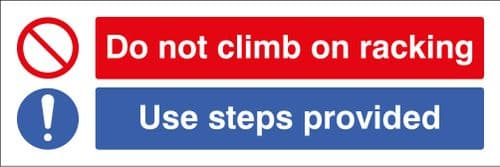 23658G Do not climb on racking Use steps provided Self Adhesive Vinyl (300x100mm) Safety Sign