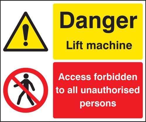24224H Danger lift machine, access forbidden unauthorised persons Self Adhesive Vinyl (300x250mm)