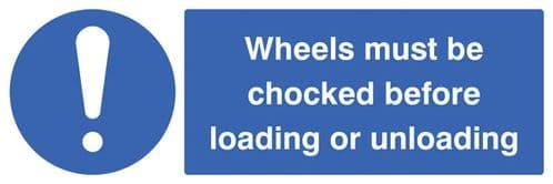 25466M Wheels must be chocked before loading or unloading Self Adhesive Vinyl (600x200mm)
