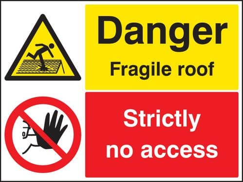 26276Q Danger fragile roof strictly no access Self Adhesive Vinyl (600x450mm) Safety Sign