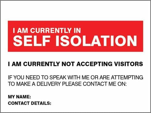 I am currently in self-isolation - if you need to speak or make a delivery (200x150mm) [Rigid PVC]