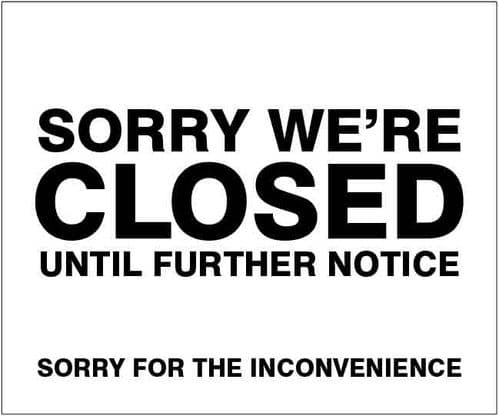 Sorry we're closed until further notice (300x250mm) [Rigid PVC]