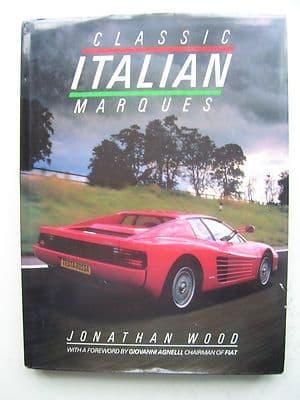 Classic Italian Marques By Jonathan Wood Hardback