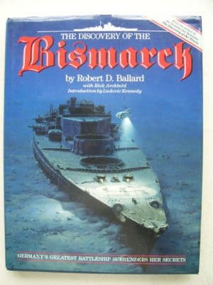 The Discovery of the Bismarck by Dr Robert Ballard