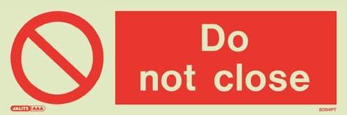Do not close Sign (Jalite 8094)